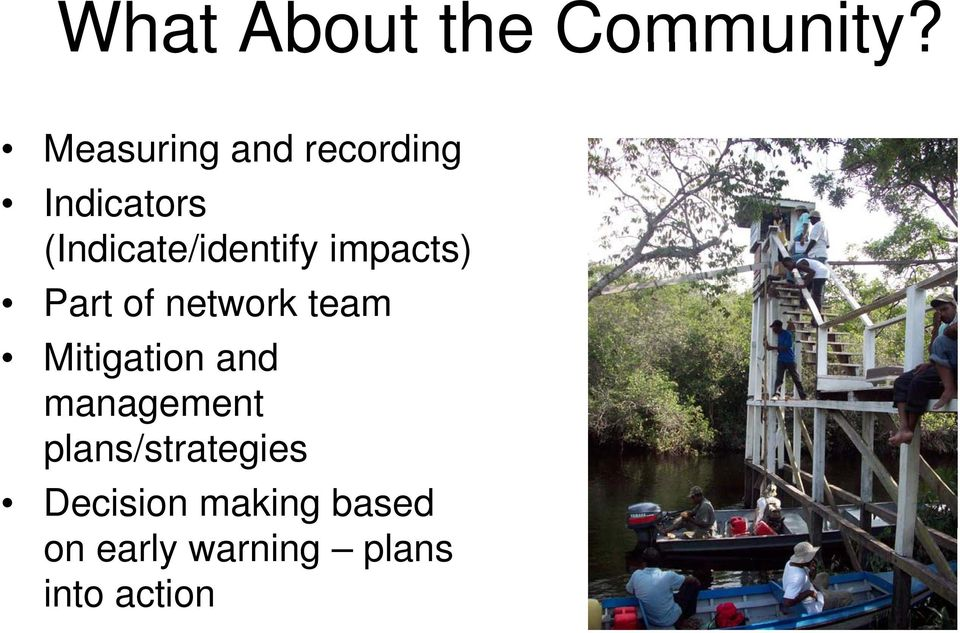 (Indicate/identify impacts) Part of network team