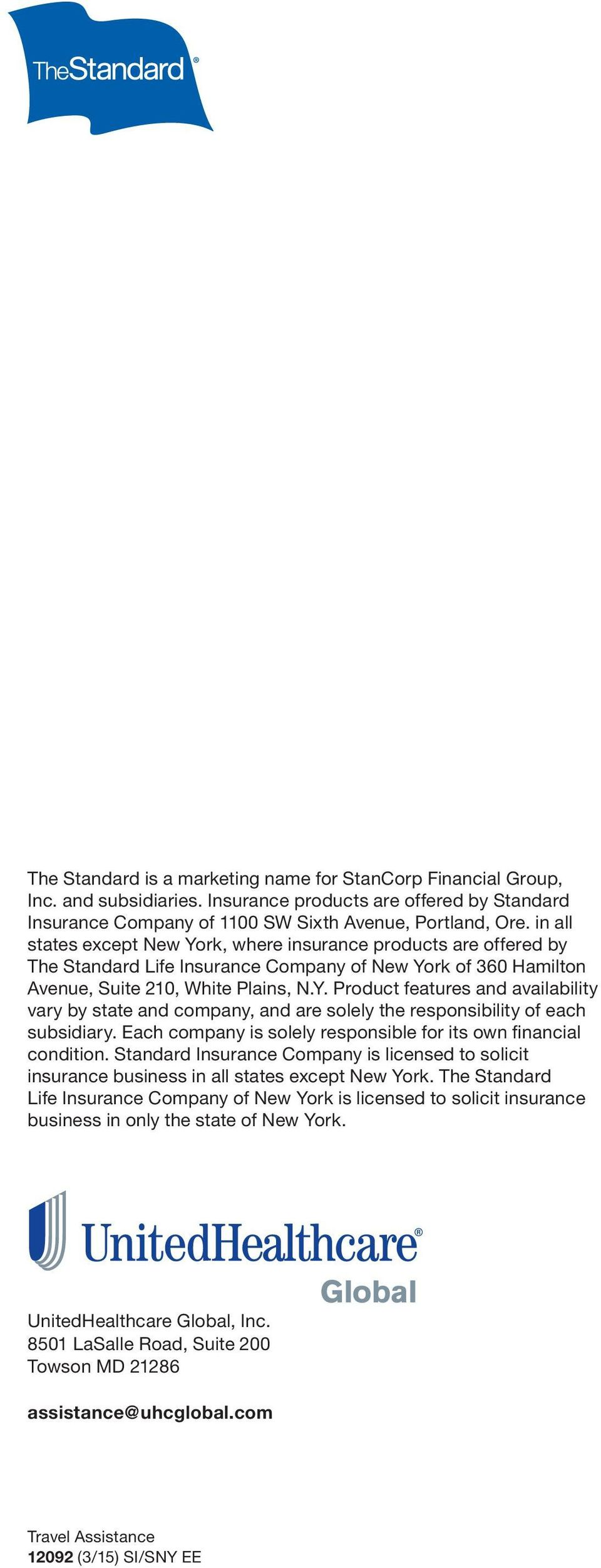 Each company is solely responsible for its own financial condition. Standard Insurance Company is licensed to solicit insurance business in all states except New York.