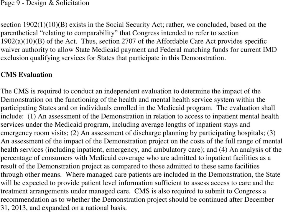 Thus, section 2707 of the Affordable Care Act provides specific waiver authority to allow State Medicaid payment and Federal matching funds for current IMD exclusion qualifying services for States