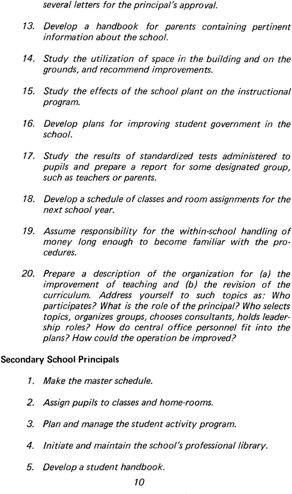 Develop plans for improving student government in the school. 17.