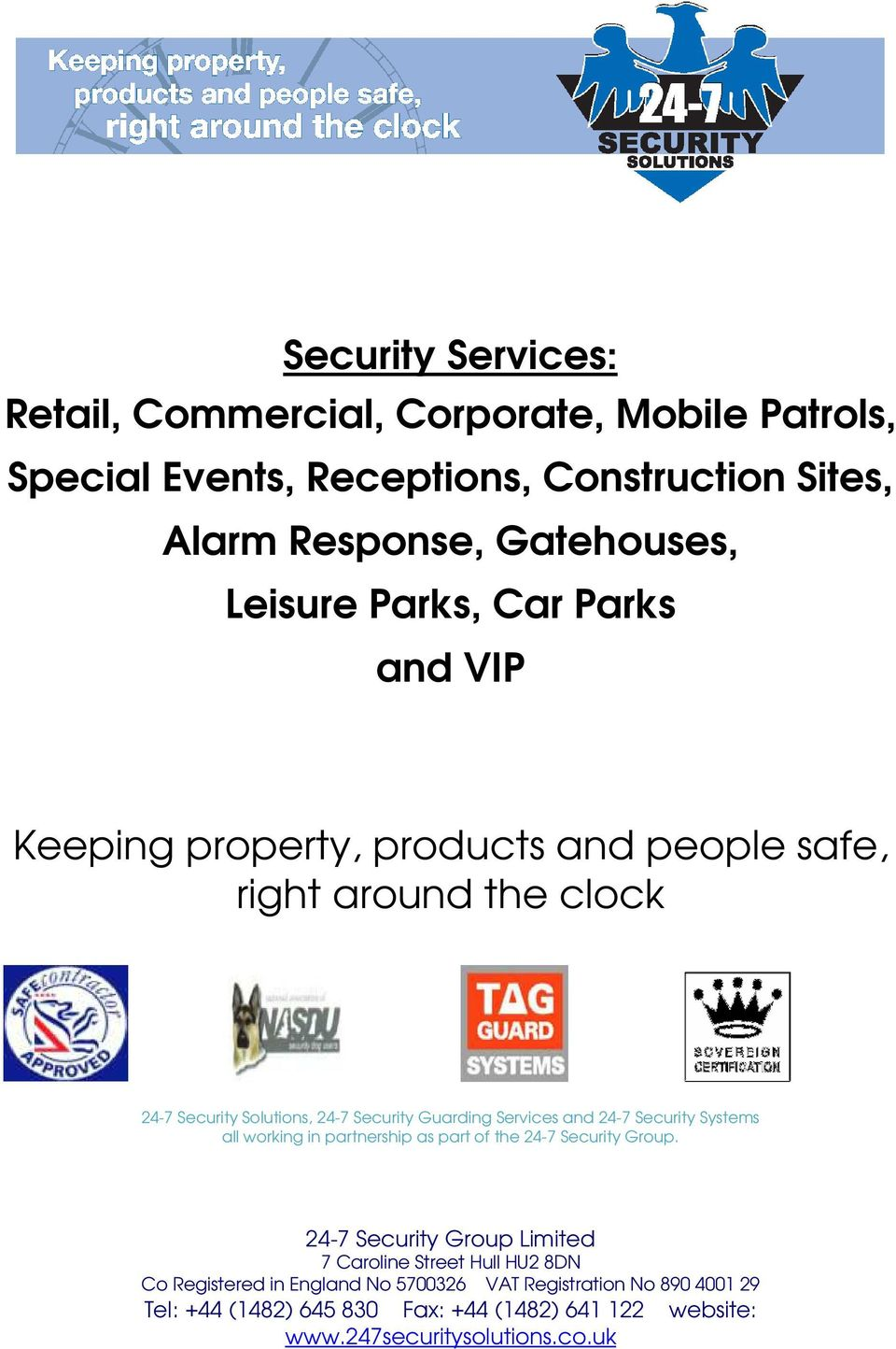 and 24-7 Security Systems all working in partnership as part of the 24-7 Security Group.