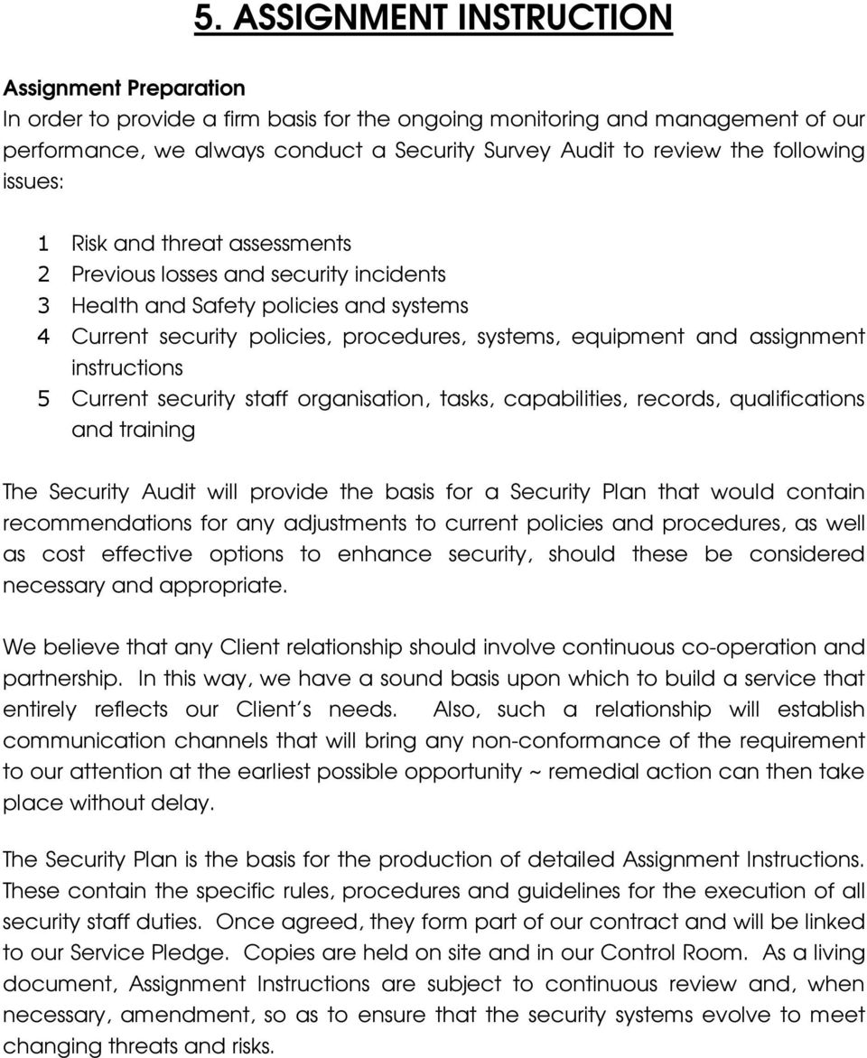 assignment instructions 5 Current security staff organisation, tasks, capabilities, records, qualifications and training The Security Audit will provide the basis for a Security Plan that would