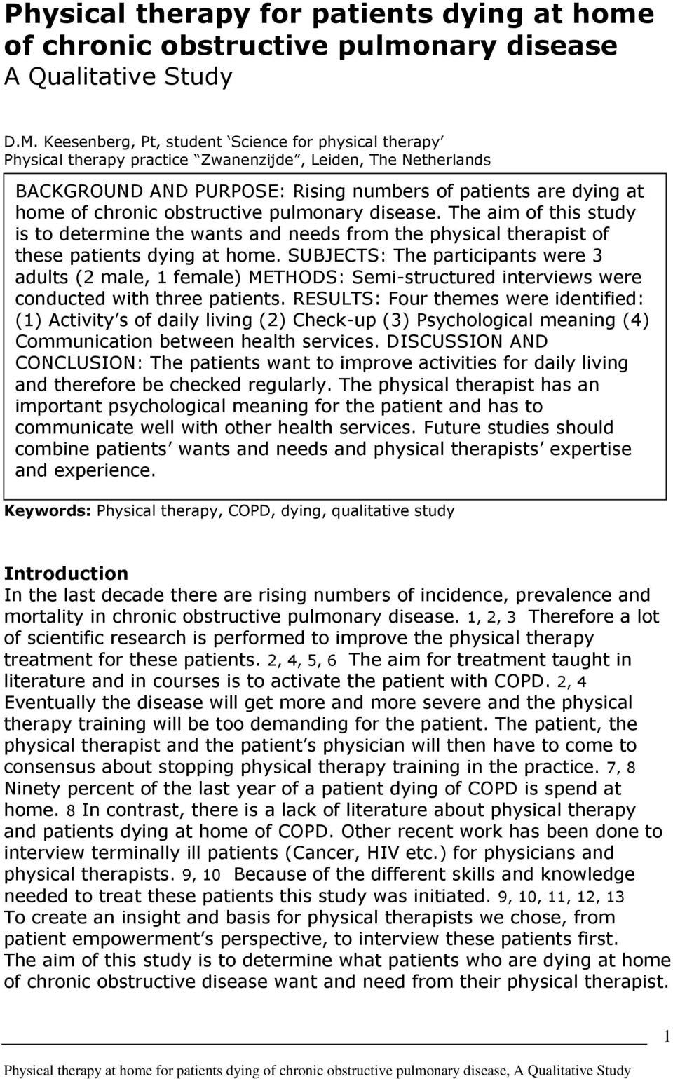 obstructive pulmonary disease. The aim of this study is to determine the wants and needs from the physical therapist of these patients dying at home.