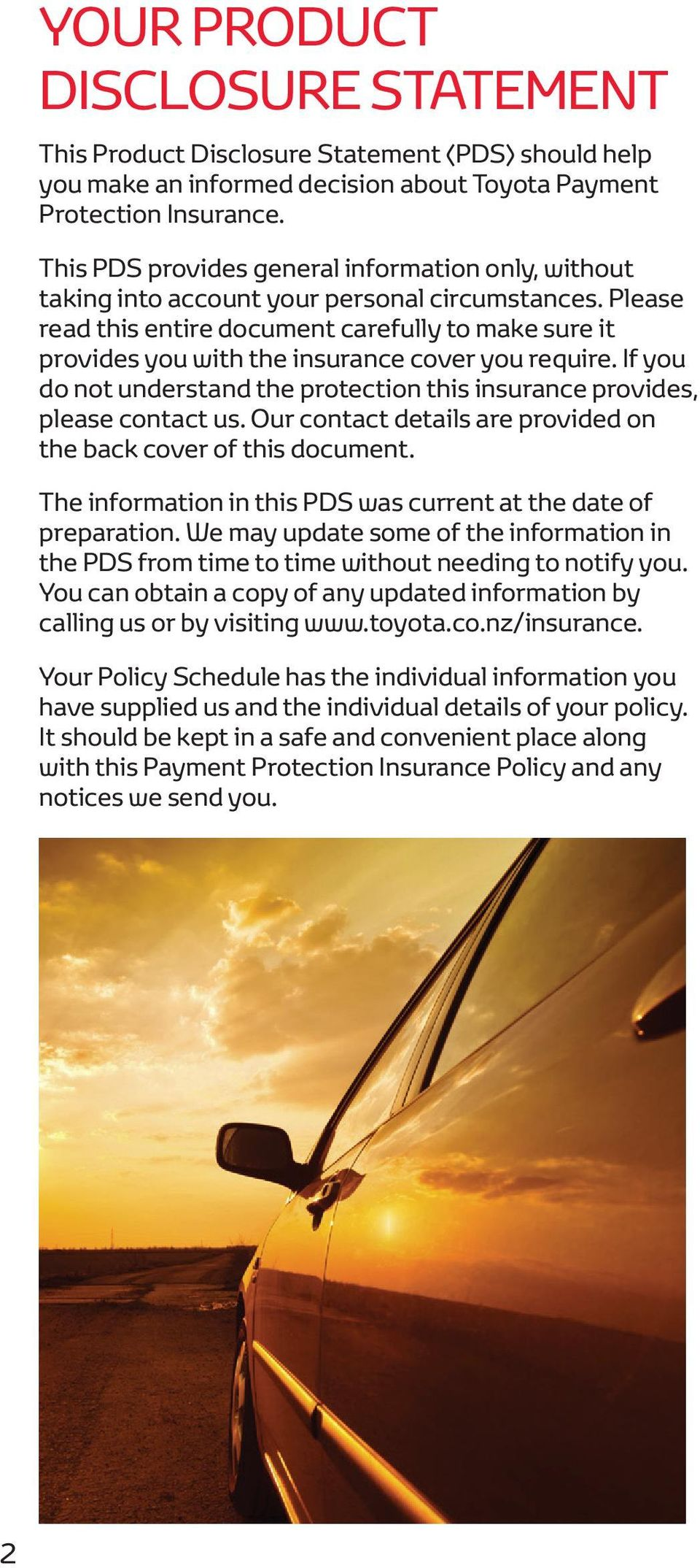 Please read this entire document carefully to make sure it provides you with the insurance cover you require. If you do not understand the protection this insurance provides, please contact us.