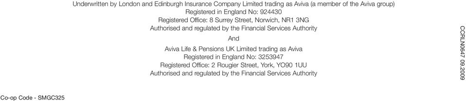 Authority And Aviva Life & Pensions UK Limited trading as Aviva Registered in England No: 3253947 Registered Office: 2