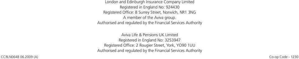 Authorised and regulated by the Financial Services Authority Aviva Life & Pensions UK Limited Registered in