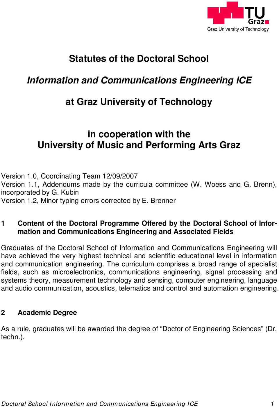Brenner 1 Content of the Doctoral Programme Offered by the Doctoral School of Information and Communications Engineering and Associated Fields Graduates of the Doctoral School of Information and