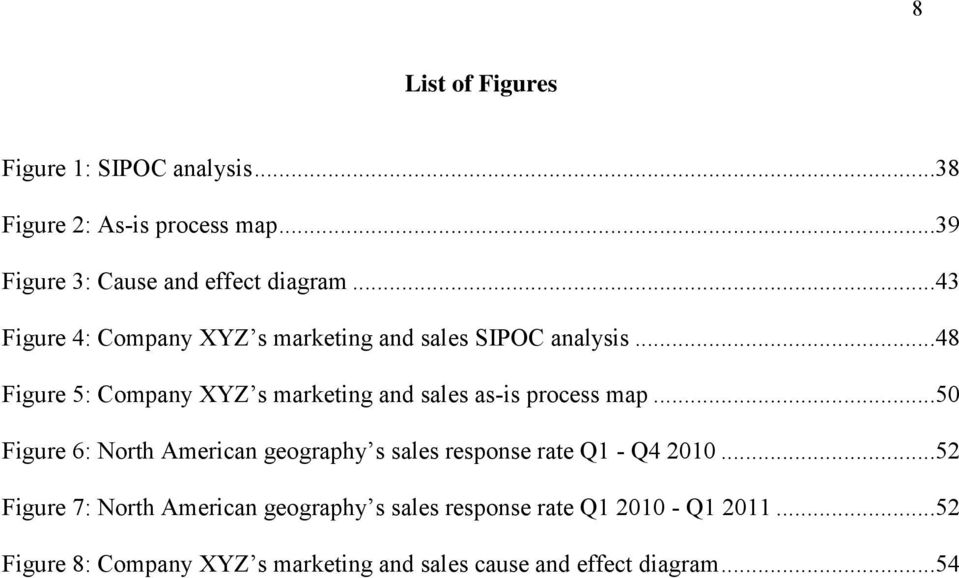 ..48 Figure 5: Company XYZ s marketing and sales as-is process map.