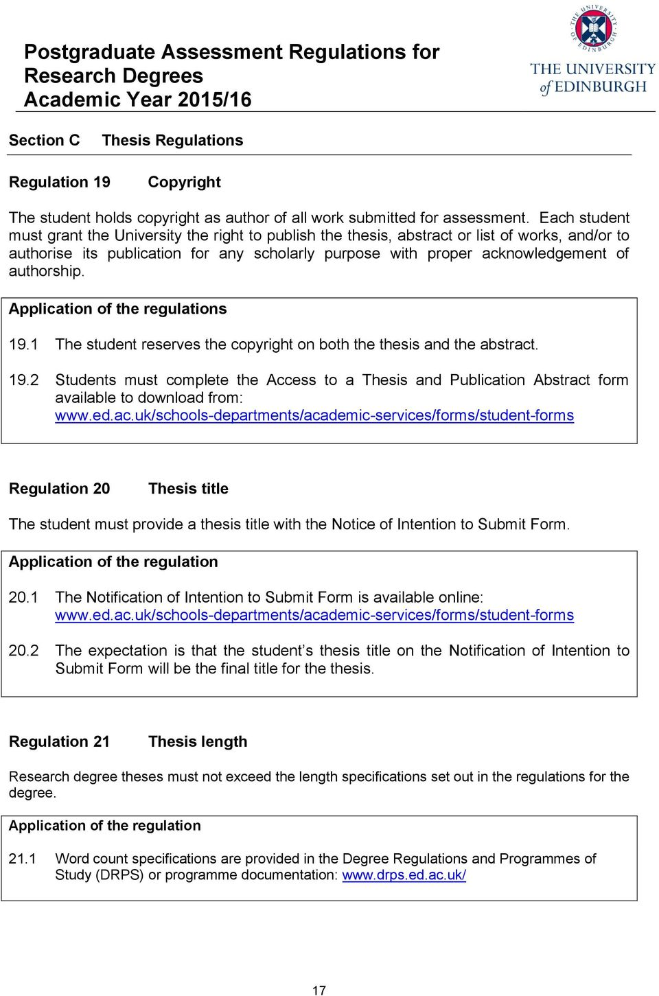 authorship. s 19.1 The student reserves the copyright on both the thesis and the abstract. 19.2 Students must complete the Access to a Thesis and Publication Abstract form available to download from: www.