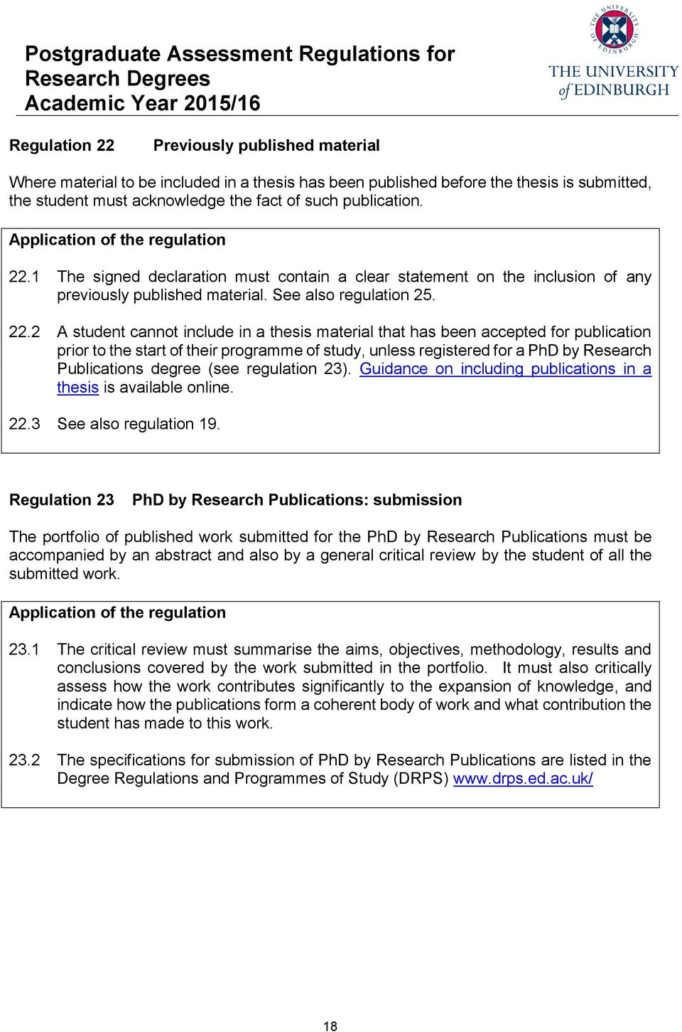 2 A student cannot include in a thesis material that has been accepted for publication prior to the start of their programme of study, unless registered for a PhD by Research Publications degree (see