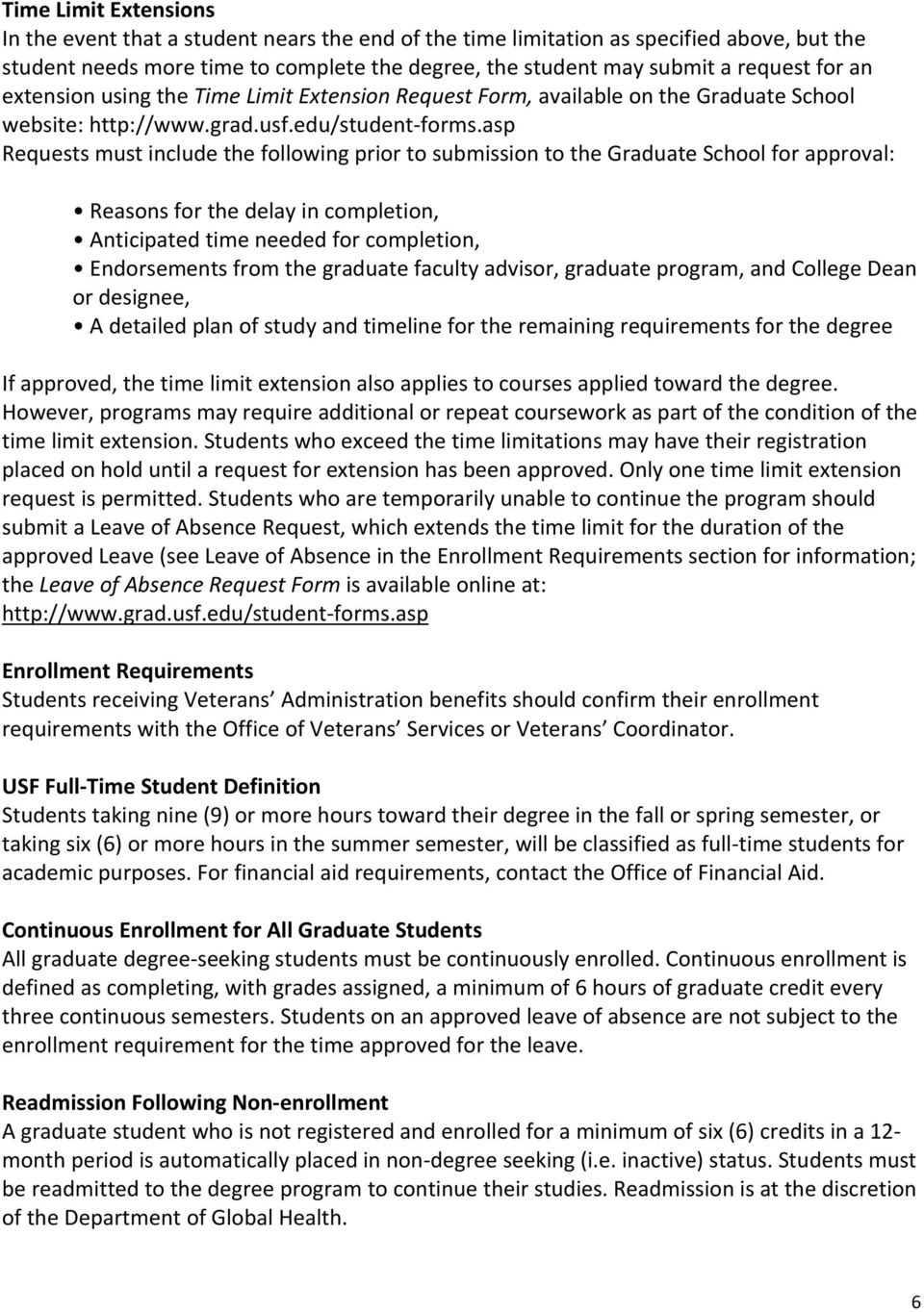 asp Requests must include the following prior to submission to the Graduate School for approval: Reasons for the delay in completion, Anticipated time needed for completion, Endorsements from the