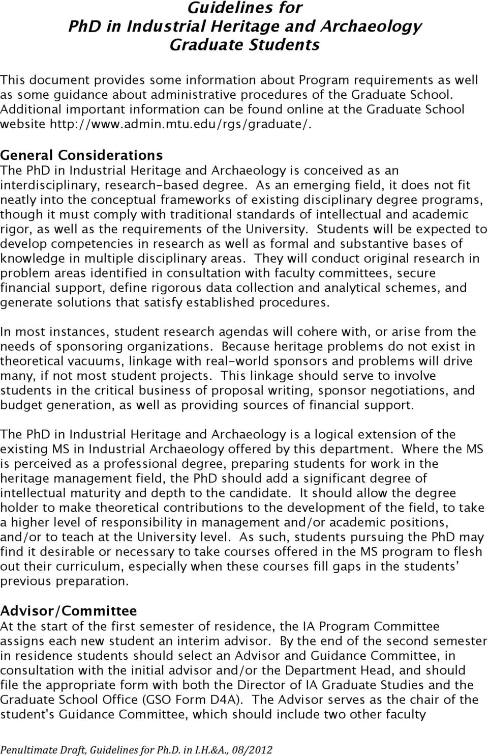 General Considerations The PhD in Industrial Heritage and Archaeology is conceived as an interdisciplinary, research-based degree.