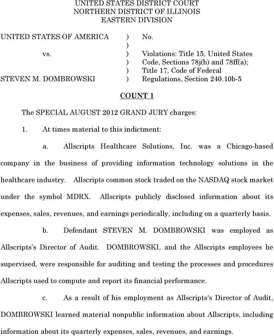 10b-5 COUNT 1 The SPECIAL AUGUST 2012 GRAND JURY charges: 1. At times material to this indictment: a. Allscripts Healthcare Solutions, Inc.
