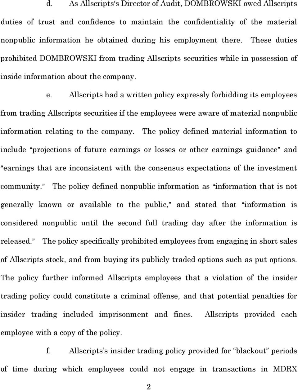 Allscripts had a written policy expressly forbidding its employees from trading Allscripts securities if the employees were aware of material nonpublic information relating to the company.