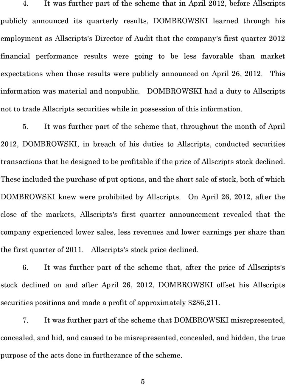 This information was material and nonpublic. DOMBROWSKI had a duty to Allscripts not to trade Allscripts securities while in possession of this information. 5.