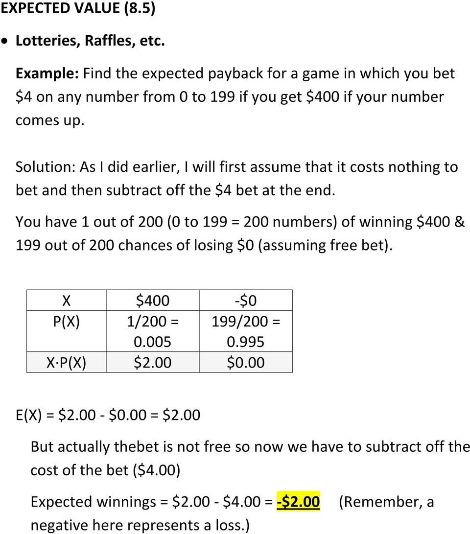 As I did earlier, I will first assume that it costs nothing to bet and then subtract off the $4 bet at the end.
