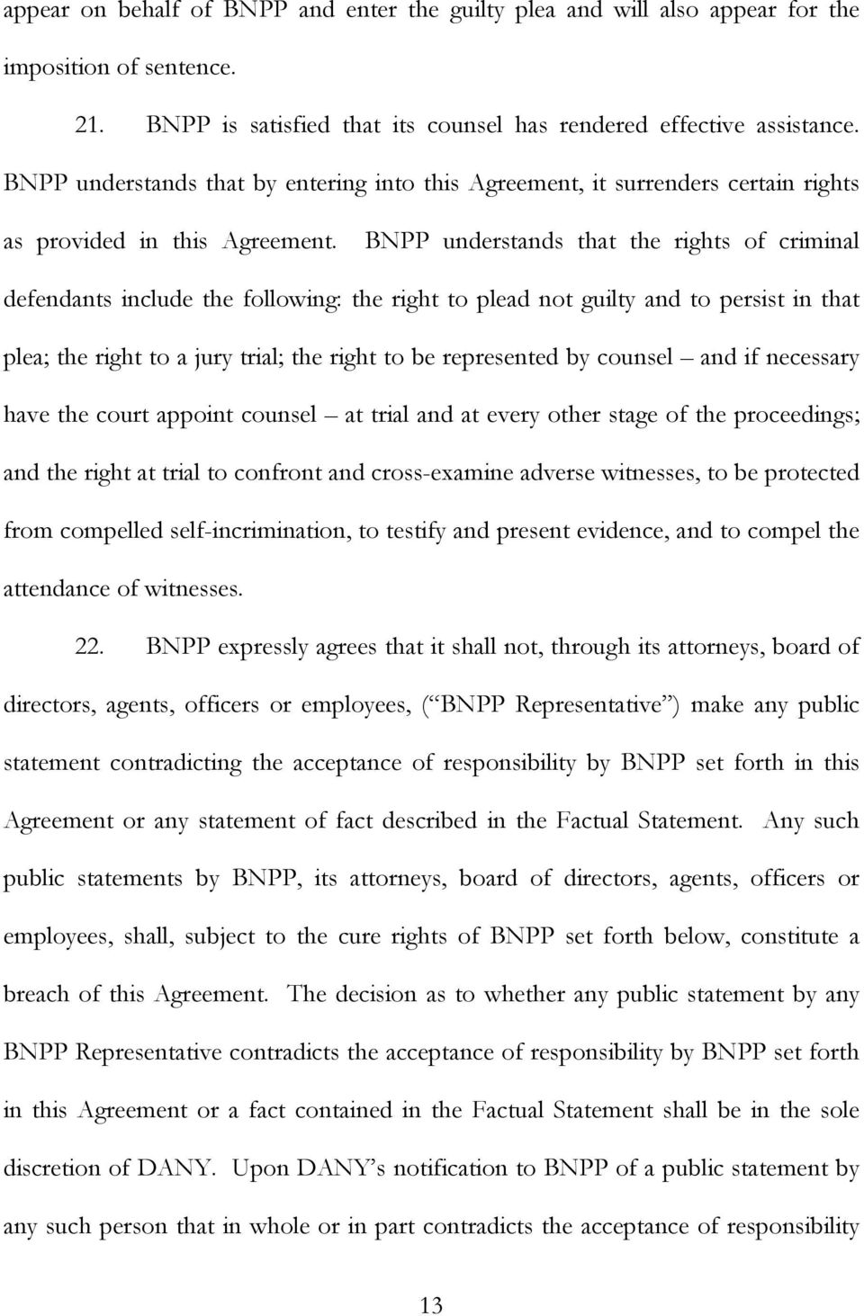 BNPP understands that the rights of criminal defendants include the following: the right to plead not guilty and to persist in that plea; the right to a jury trial; the right to be represented by
