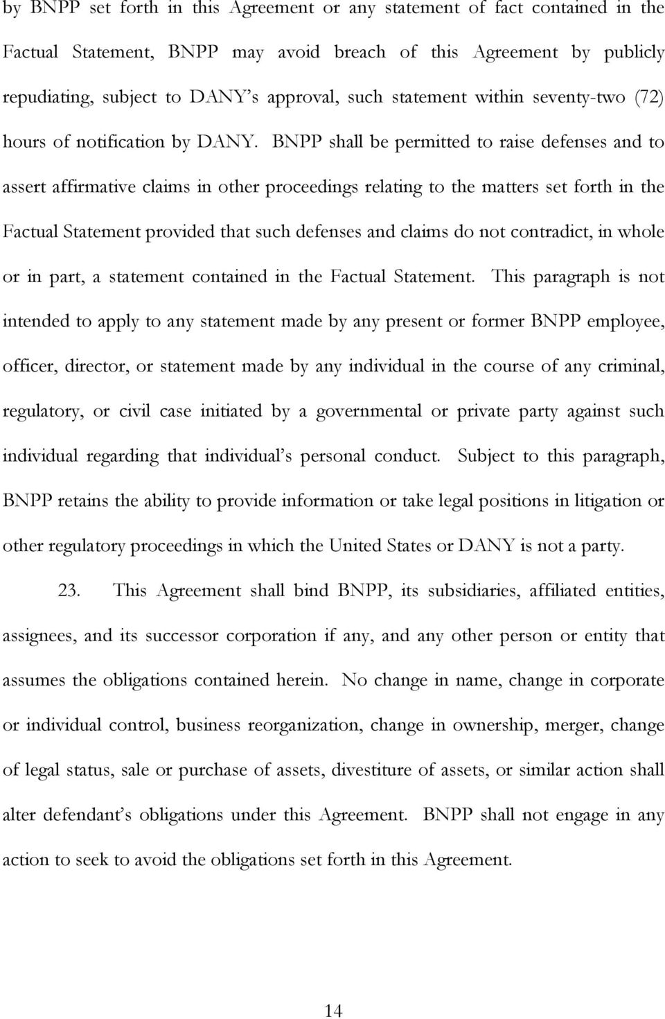 BNPP shall be permitted to raise defenses and to assert affirmative claims in other proceedings relating to the matters set forth in the Factual Statement provided that such defenses and claims do