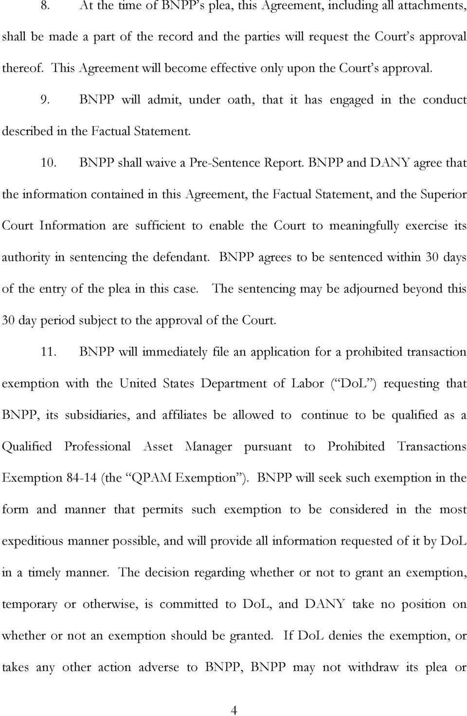 BNPP shall waive a Pre-Sentence Report.