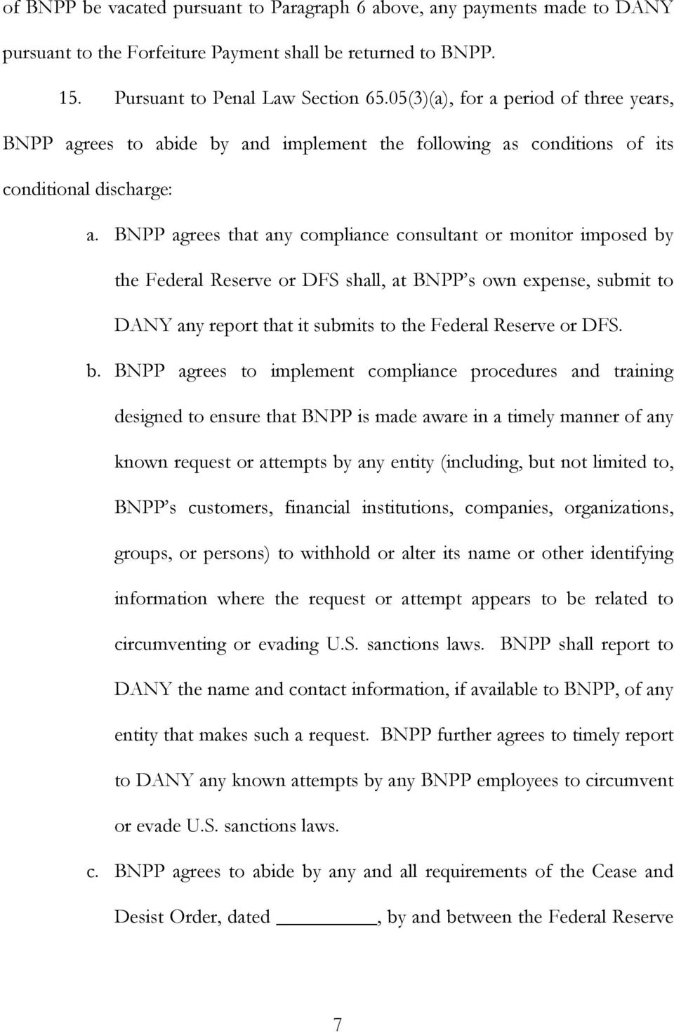 BNPP agrees that any compliance consultant or monitor imposed by