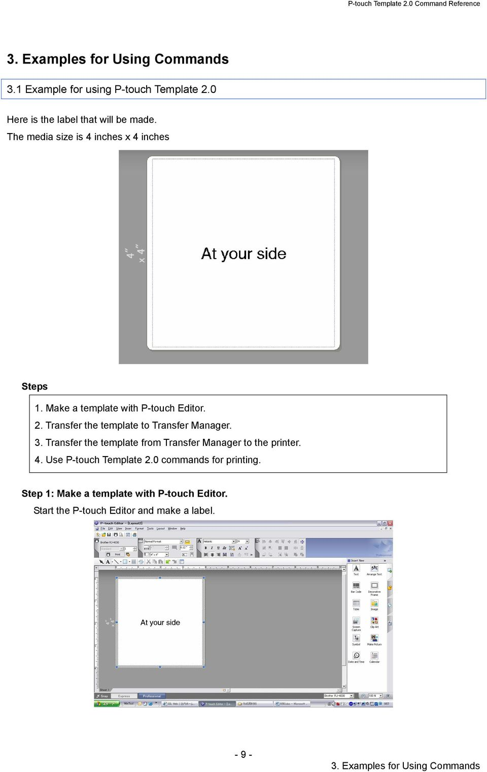 Transfer the template to Transfer Manager. 3. Transfer the template from Transfer Manager to the printer. 4.