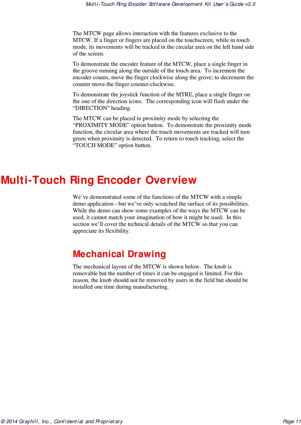 To demonstrate the encoder feature of the MTCW, place a single finger in the groove running along the outside of the touch area.