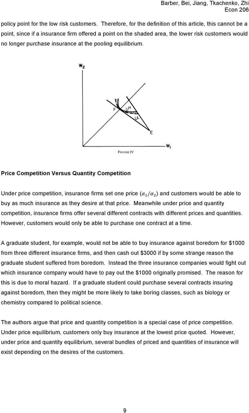 pooling equilibrium. Price Competition Versus Quantity Competition Under price competition, insurance firms set one price (!! /!