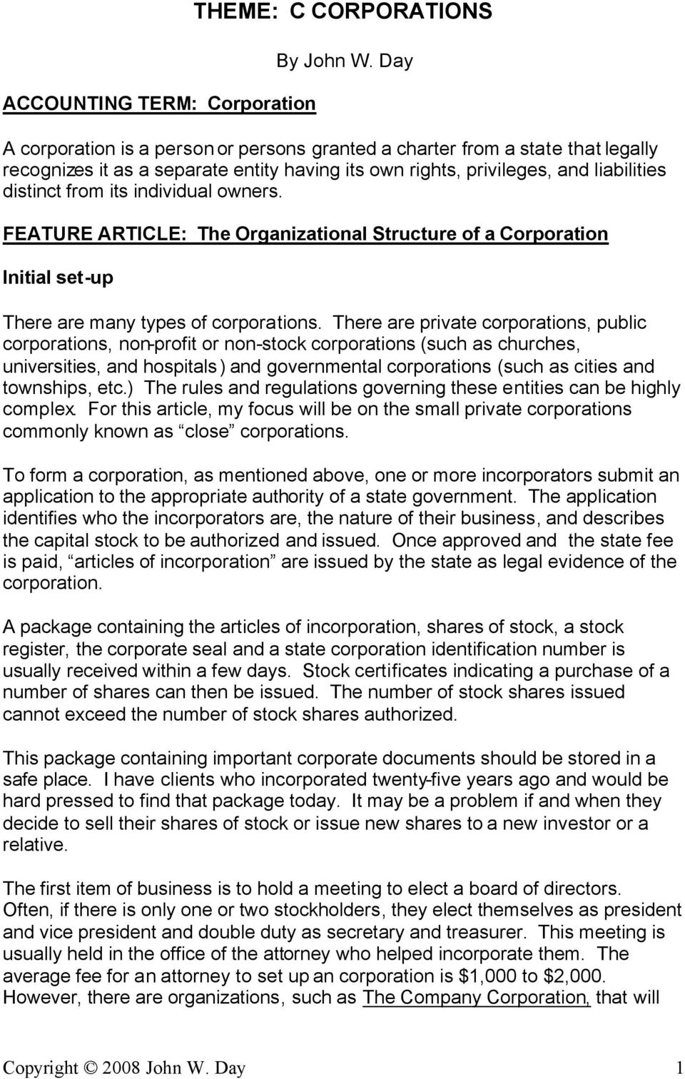 owners. FEATURE ARTICLE: The Organizational Structure of a Corporation Initial set-up There are many types of corporations.