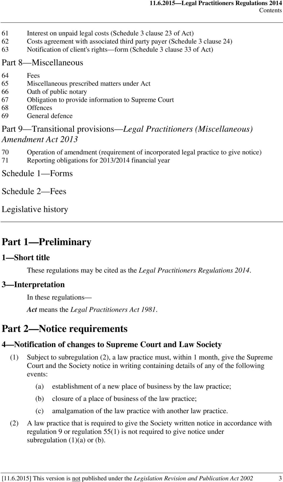 information to Supreme Court 68 Offences 69 General defence Part 9 Transitional provisions Legal Practitioners (Miscellaneous) Amendment Act 2013 70 Operation of amendment (requirement of