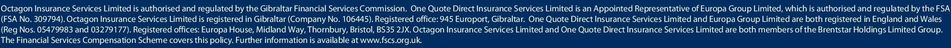 Octagon Insurance Services Limited is registered in Gibraltar (Company No. 106445). Registered office: 945 Europort, Gibraltar.