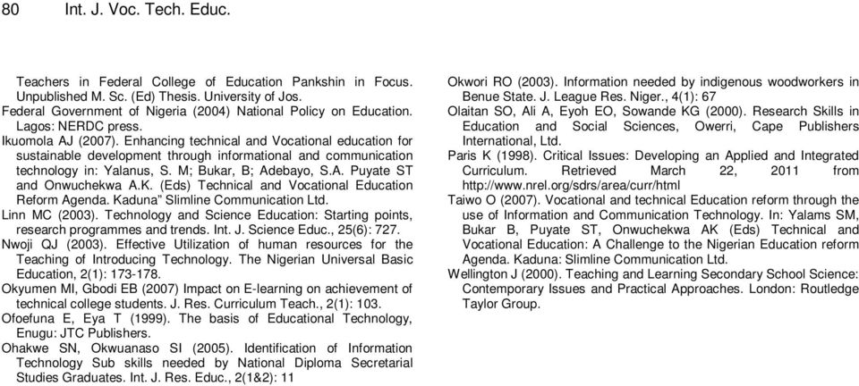 Enhancing technical and Vocational education for sustainable development through informational and communication technology in: Yalanus, S. M; Bukar, B; Adebayo, S.A. Puyate ST and Onwuchekwa A.K.