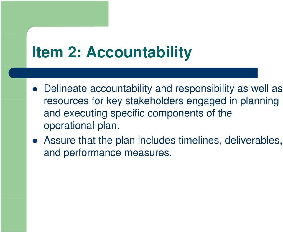 executing specific components of the operational plan.