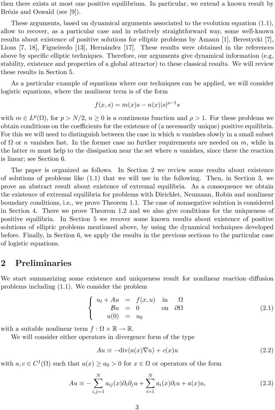 1), allow to recover, as a particular case and in relatively straightforward way, some well-known results about existence of positive solutions for elliptic problems by Amann [1], Berestycki [7],