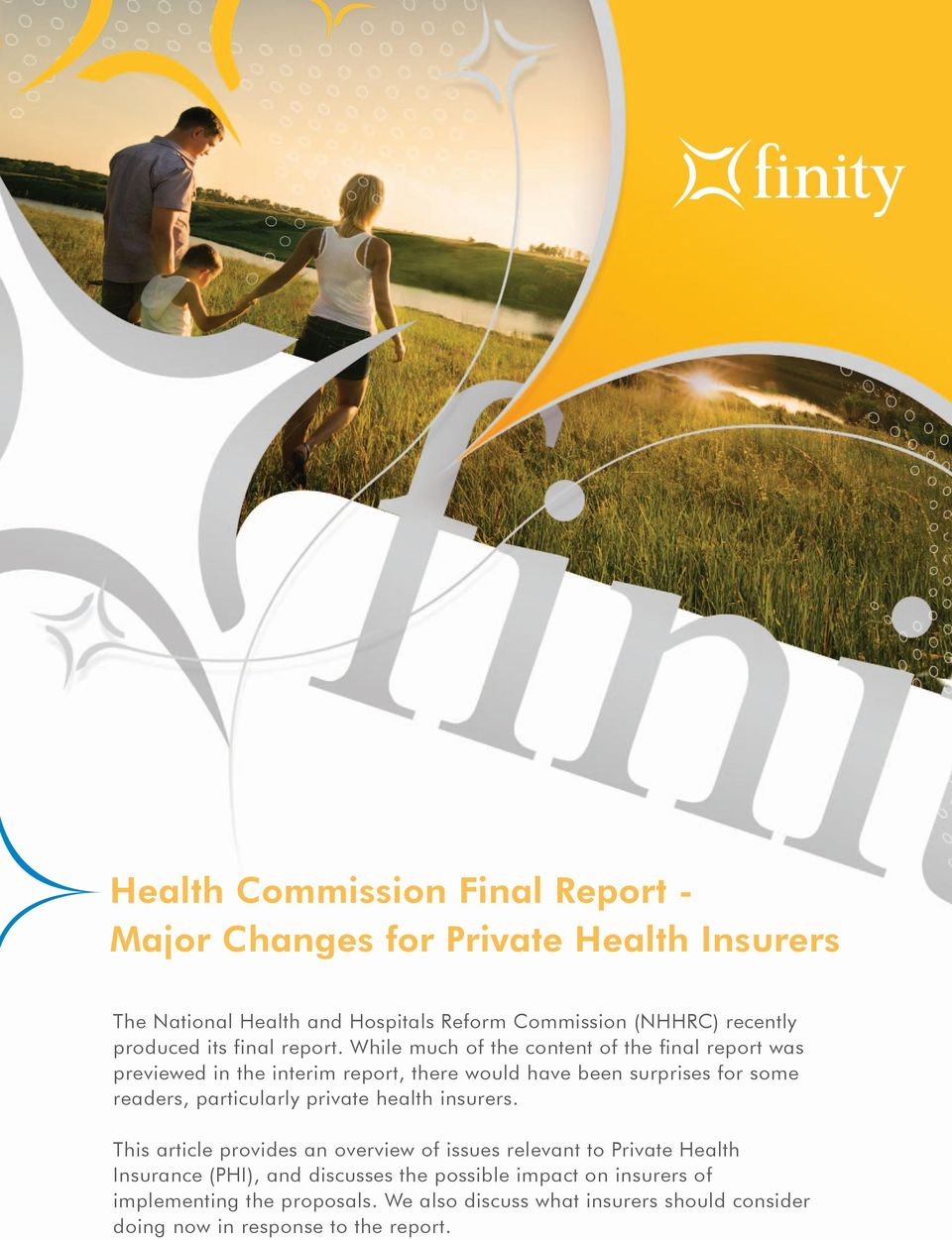 While much of the content of the final report was previewed in the interim report, there would have been surprises for some readers, particularly