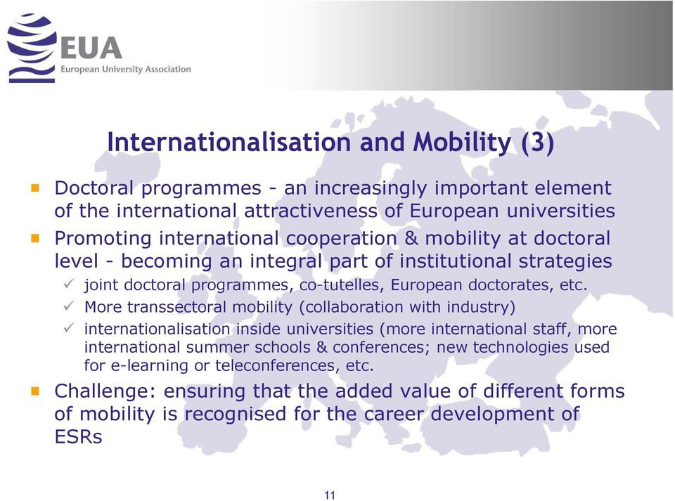More transsectoral mobility (collaboration with industry) internationalisation inside universities (more international staff, more international summer schools & conferences;