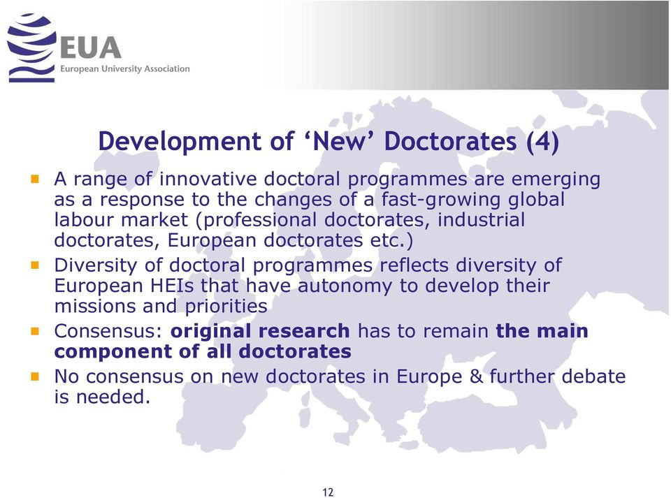 ) Diversity of doctoral programmes reflects diversity of European HEIs that have autonomy to develop their missions and