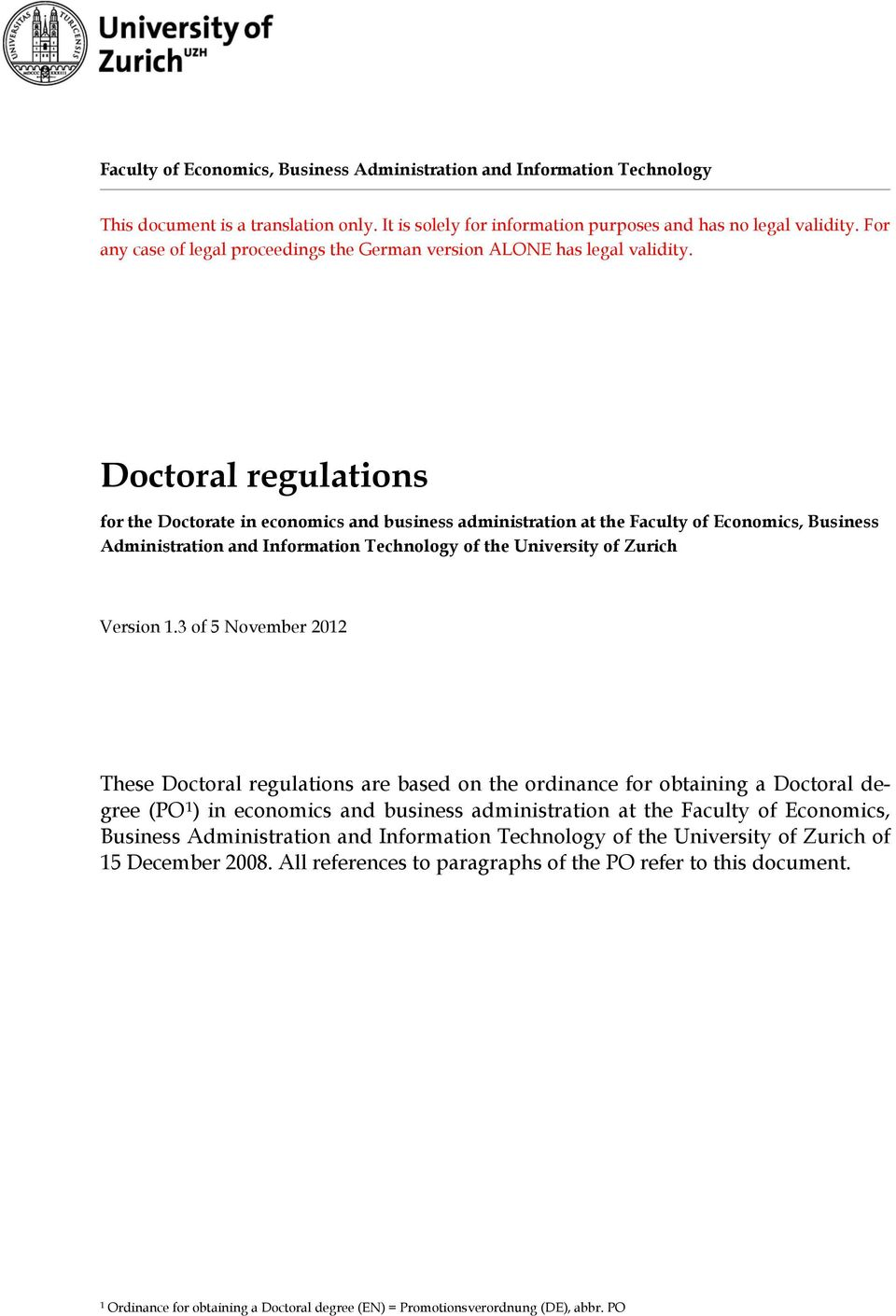 Doctoral regulations for the Doctorate in economics and business administration at the Faculty of Economics, Business Administration and Information Technology of the University of Zurich Version 1.