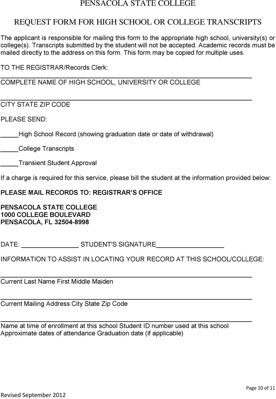 TO THE REGISTRAR/Records Clerk: COMPLETE NAME OF HIGH SCHOOL, UNIVERSITY OR COLLEGE CITY STATE ZIP CODE PLEASE SEND: High School Record (showing graduation date or date of withdrawal) College