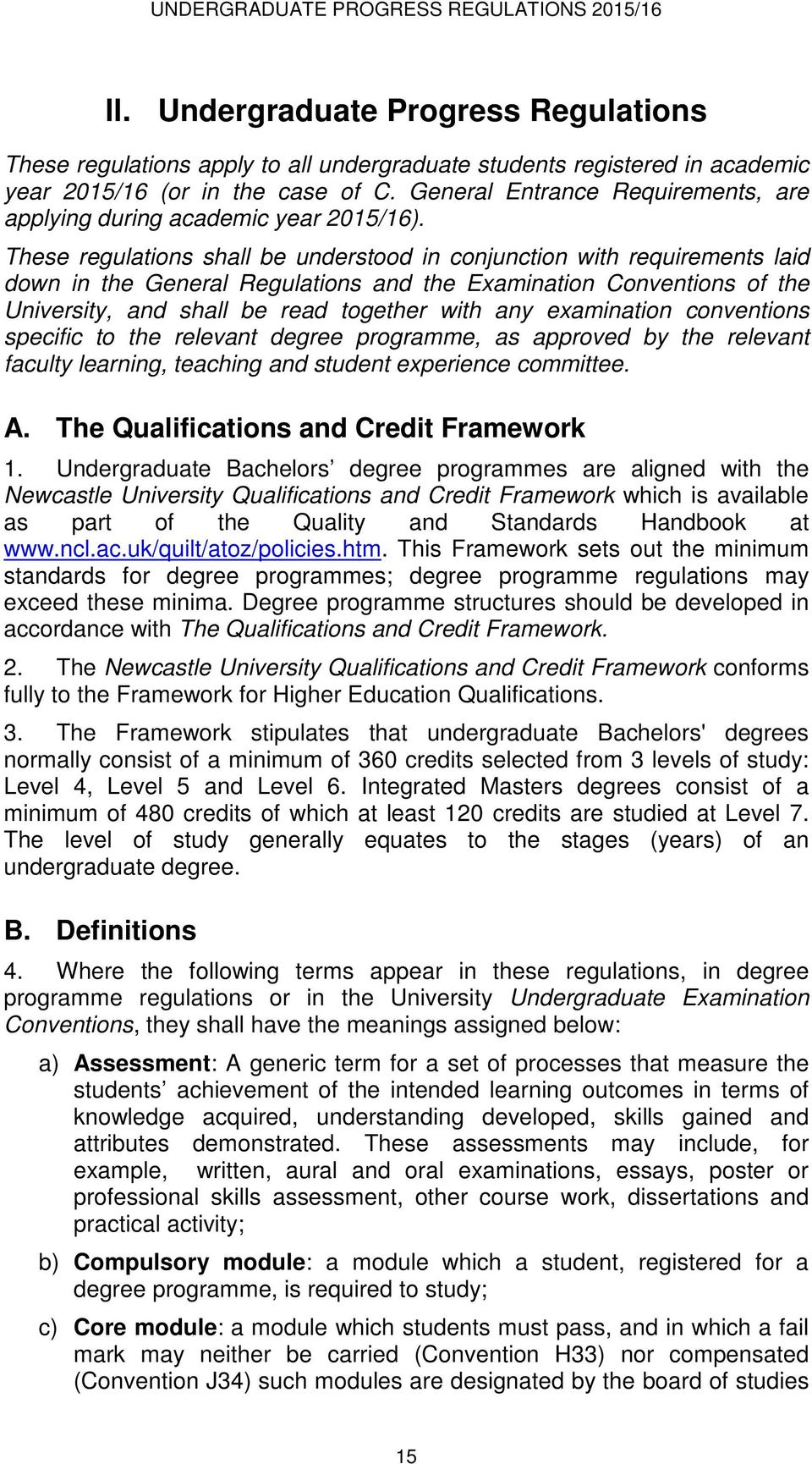 These regulations shall be understood in conjunction with requirements laid down in the General Regulations and the Examination Conventions of the University, and shall be read together with any
