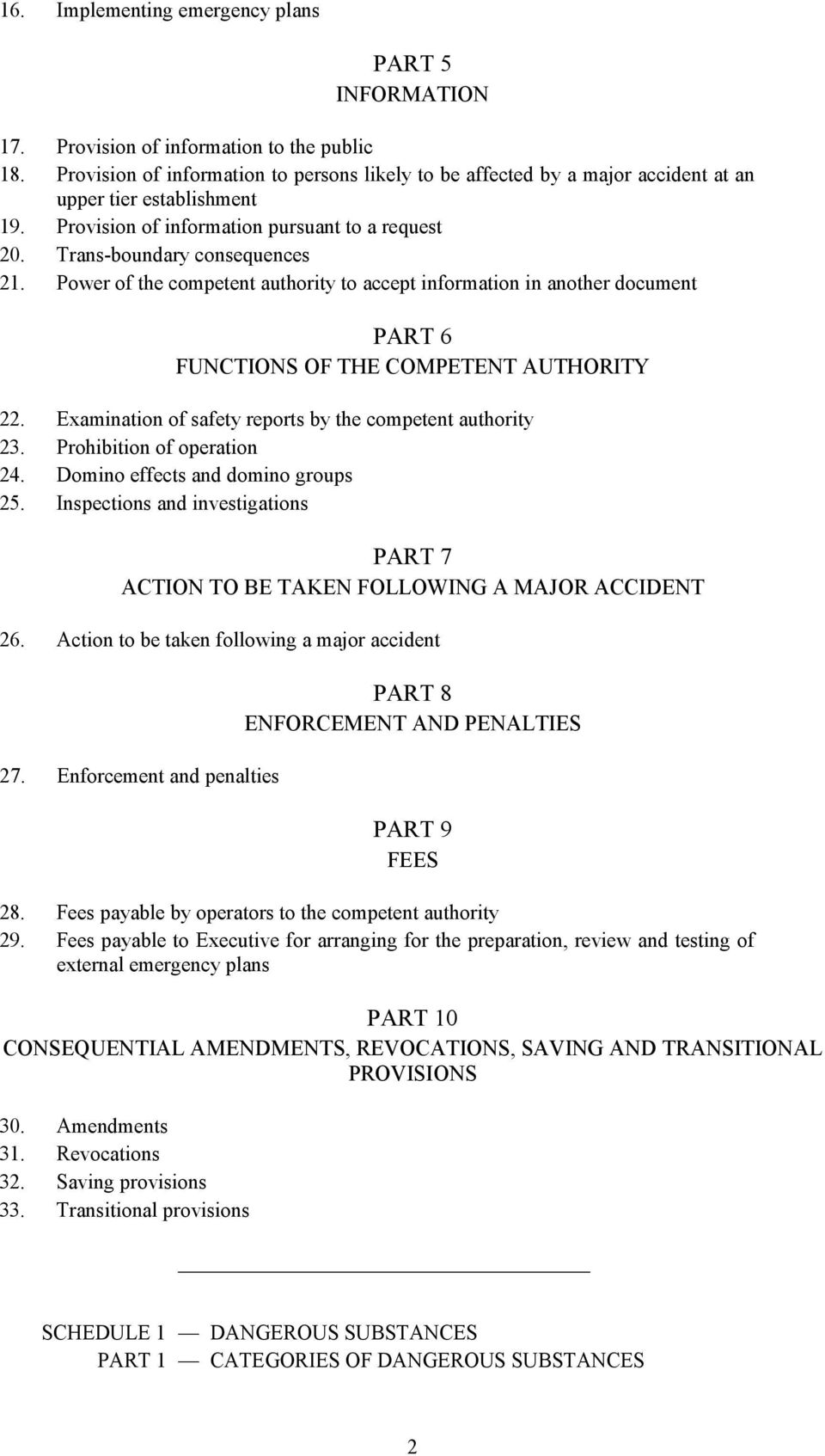 Power of the competent authority to accept information in another document PART 6 FUNCTIONS OF THE COMPETENT AUTHORITY 22. Examination of safety reports by the competent authority 23.