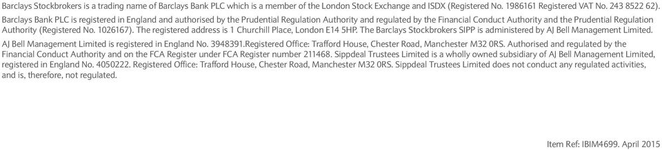 No. 1026167). The registered address is 1 Churchill Place, London E14 5HP. The Barclays Stockbrokers SIPP is administered by AJ Bell Management Limited.