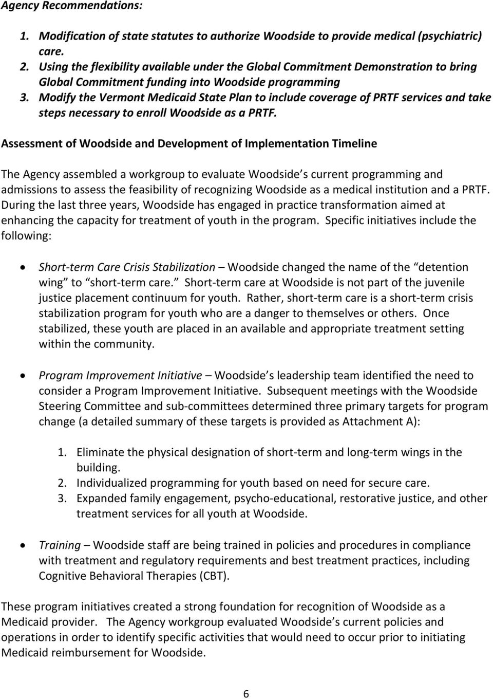Modify the Vermont Medicaid State Plan to include coverage of PRTF services and take steps necessary to enroll Woodside as a PRTF.