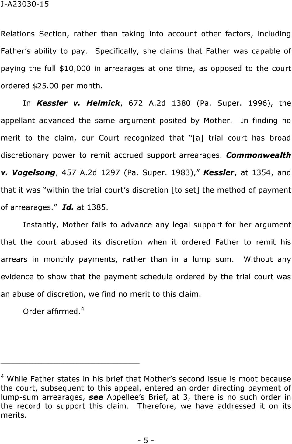 Super. 1996), the appellant advanced the same argument posited by Mother.