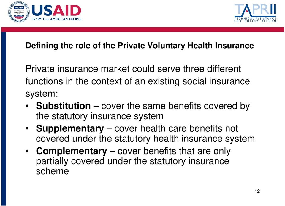 the statutory insurance system Supplementary cover health care benefits not covered under the statutory health
