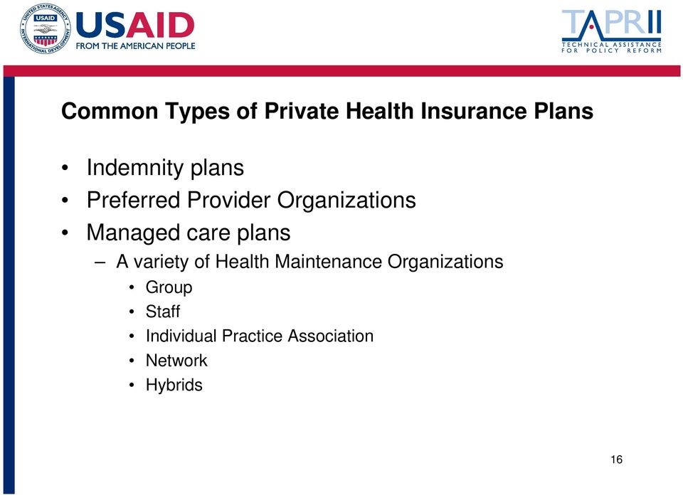 Managed care plans A variety of Health Maintenance