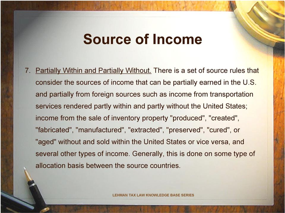and partially from foreign sources such as income from transportation services rendered partly within and partly without the United States; income from the