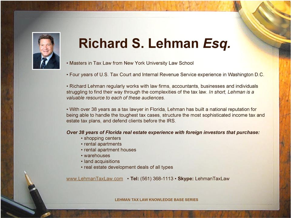 Richard Lehman regularly works with law firms, accountants, businesses and individuals struggling to find their way through the complexities of the tax law.