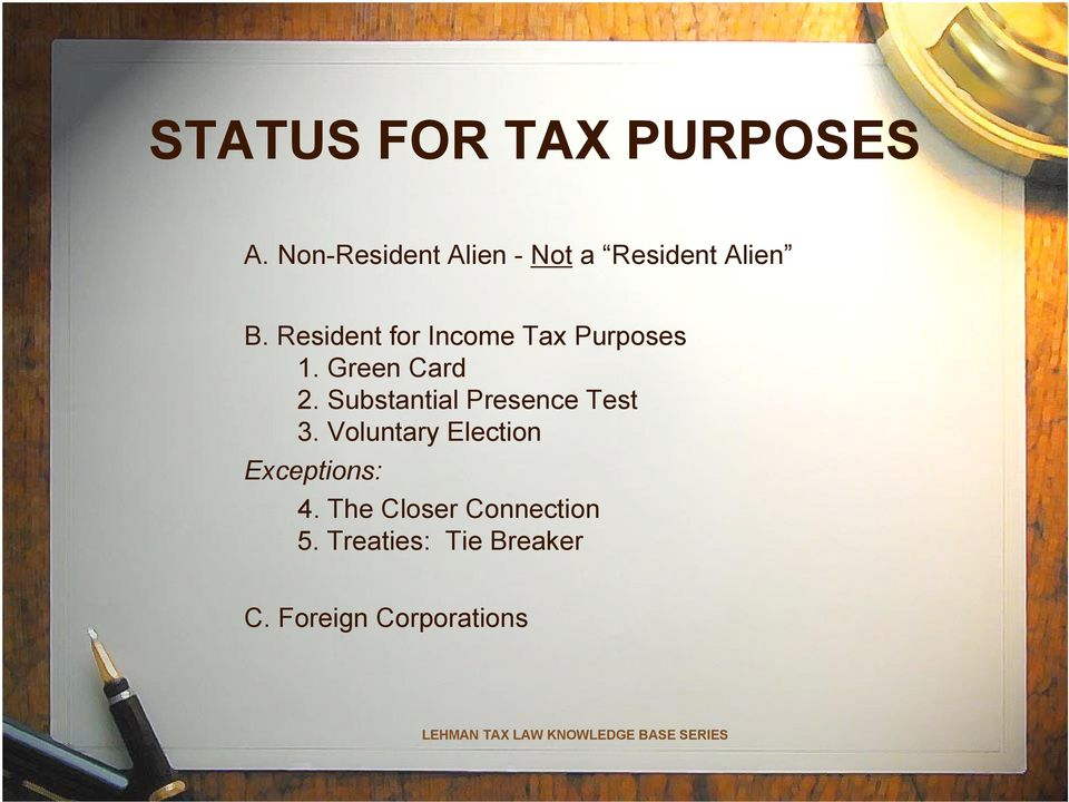Resident for Income Tax Purposes 1. Green Card 2.