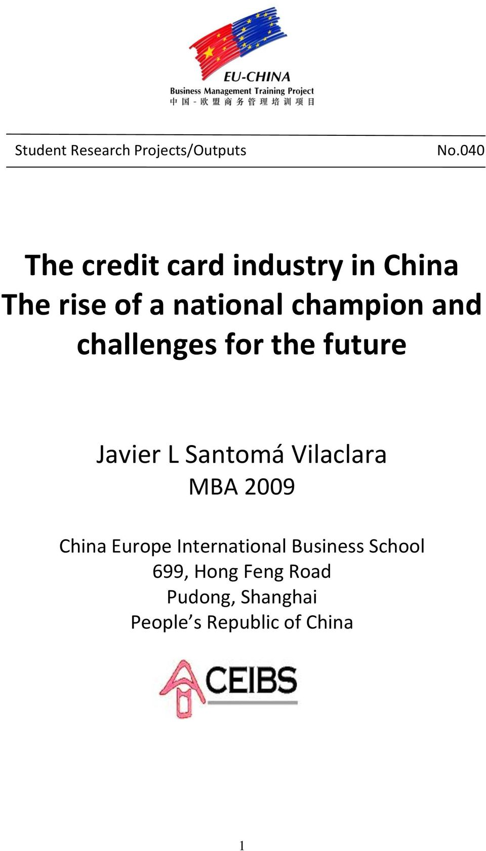 and challenges for the future Javier L Santomá Vilaclara MBA 2009