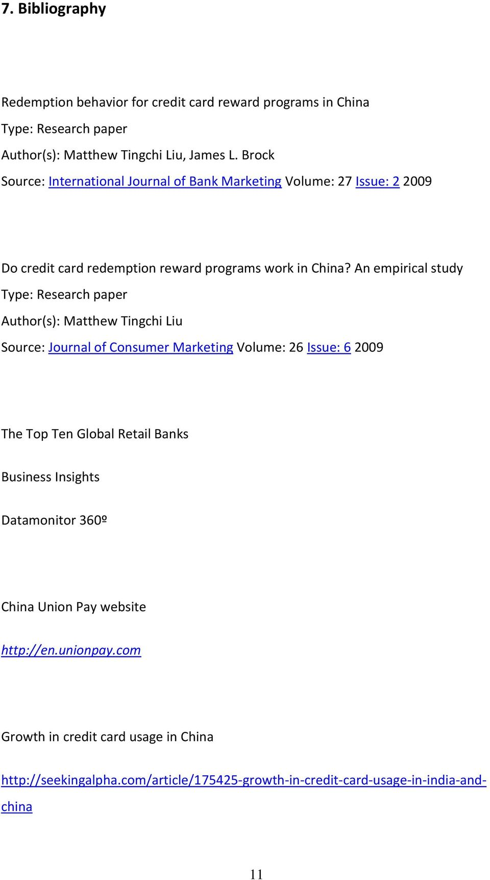 An empirical study Type: Research paper Author(s): Matthew Tingchi Liu Source: Journal of Consumer Marketing Volume: 26 Issue: 6 2009 The Top Ten Global Retail